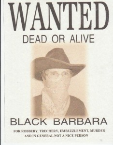 As you can see, Black Barbara was not the most savory person, but she liked Billy, the Bartender in the Deadwood Saloon.